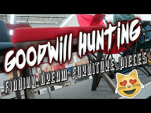 GOODWILL HUNTING - FINDING DREAM FURNITURE PIECES