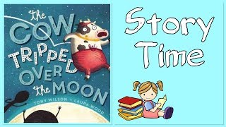 The Cow tripped over the moon | Kids Book Read Aloud