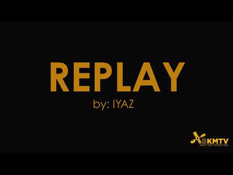 song-and-lyrics-for-replay-(by:iyaz)