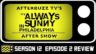 It's Always Sunny In Philadelphia Season 12 Episode 2 Review & After Show | AfterBuzz TV