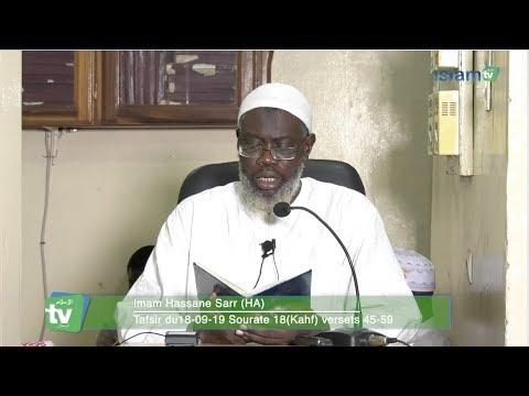 Tafsir du 18-09-19: Sourate 18 (Al Kahf) versets 46-59 par Imam Hassane Sarr (HA)