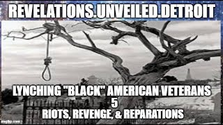 LYNCHED American Veterans-5.  REPARATIONS REASON!.