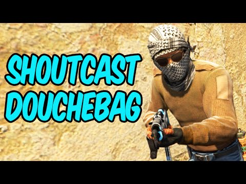 Shoutcast Douchebag - CS:GO