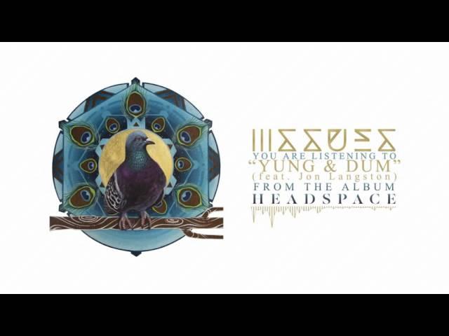 Issues - Yung & Dum (feat. Jon Langston)