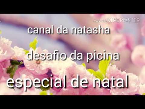 Fale qualquer coisa desafio dá picina FT amiga Olívia especial de Natal por canal dá natasha