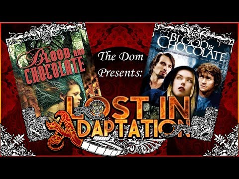 Blood and Chocolate, Lost in Adaptation ~ The Dom