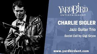 Charlie Sigler | Guitar Trio | Social Call