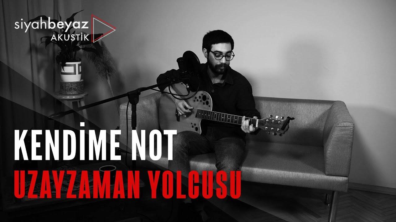 Uzayzaman Yolcusu - Kendime Not (SiyahBeyaz Akustik)