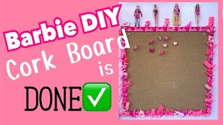 DIY BARBIE CORK BOARD IS DONE!!! ep FINAL