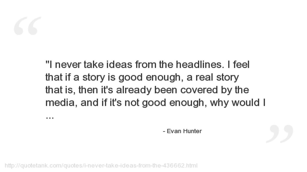 evan hunter quotes evan hunter quotes