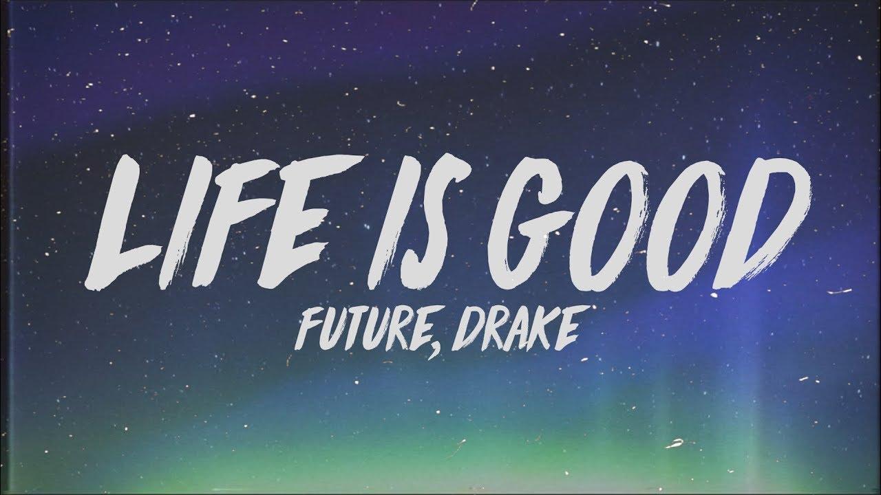 Download Future - Life Is Good (Lyrics) ft. Drake