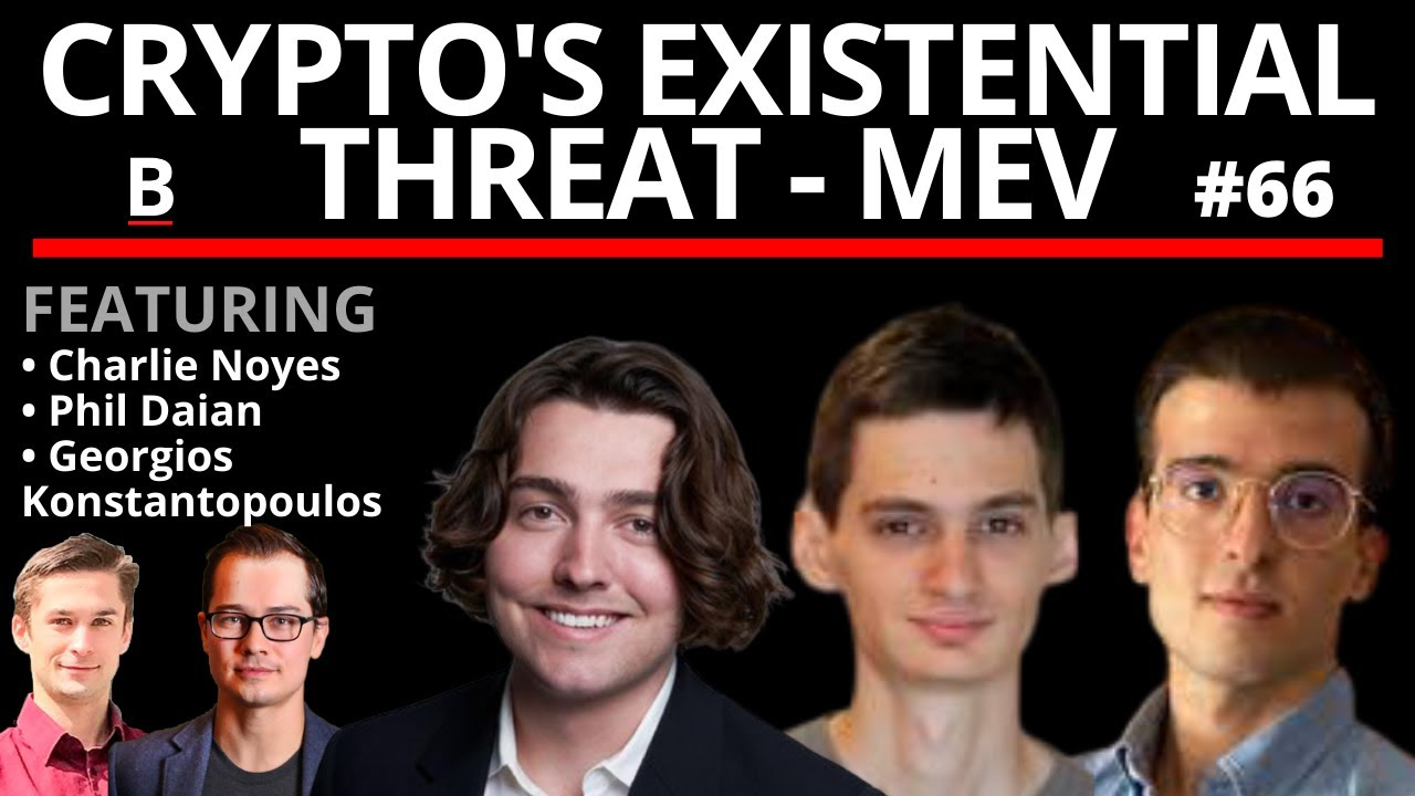 Download 66 - Crypto's Existential Threat | MEV Panel: Phil Daian, Georgios Konstantopoulos, Charlie Noyes