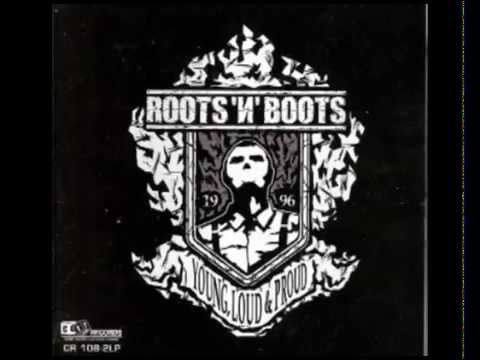 Roots 'N' Boots - Young, Loud & Proud (Full Album)