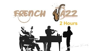French Jazz and French Jazz Music: French Jazz Lounge Music & French Jazz Instrumental Playlist