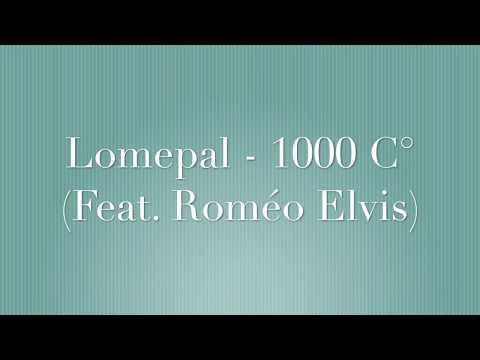 PAROLES 1000 C° LOMEPAL FEAT ROMEO ELVIS - NNV Channel