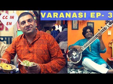 Varanasi ( Kashi, Banaras): City Tour   Street food, Banarasi saree. EP 3