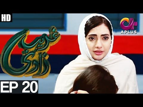 Ghareebzaadi - Episode 20 - A Plus ᴴᴰ Drama