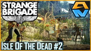 "STRANGE BRIGADE DLC Let's Play | Episode 2 | ""ISLE OF THE DEAD Part 2!"""