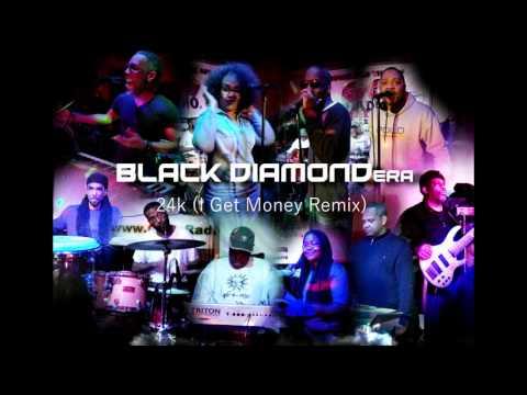 BLACK DIAMOND era 24K ( I GET MONEY Remix)