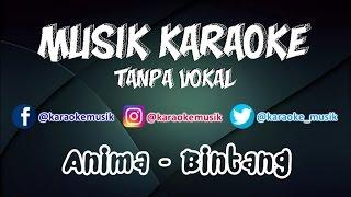 Anima - Bintang | Karaoke Tanpa Vokal