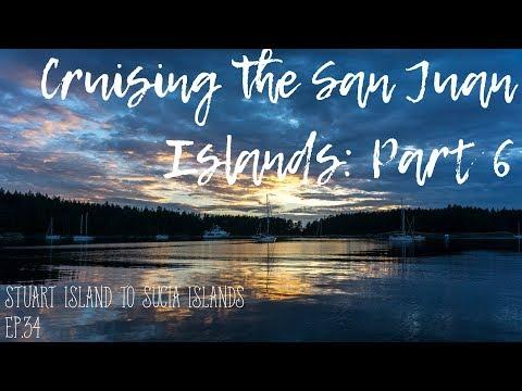 Cruising the San Juan Islands: Part 6 Ep. 34 (Sailing)