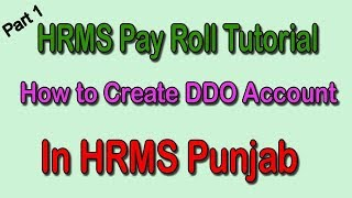 In this video we discuss about how to generate ddo account hrms punjab for pay management. pb. govt. new roll management system.
