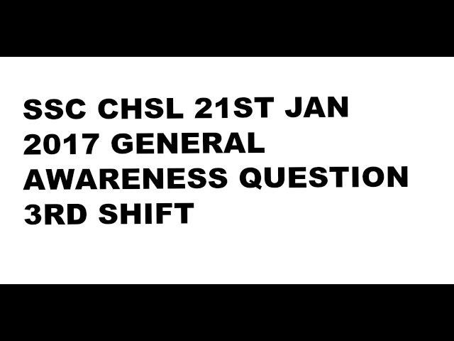 ssc chsl 21st jan 3rd shift general awareness question