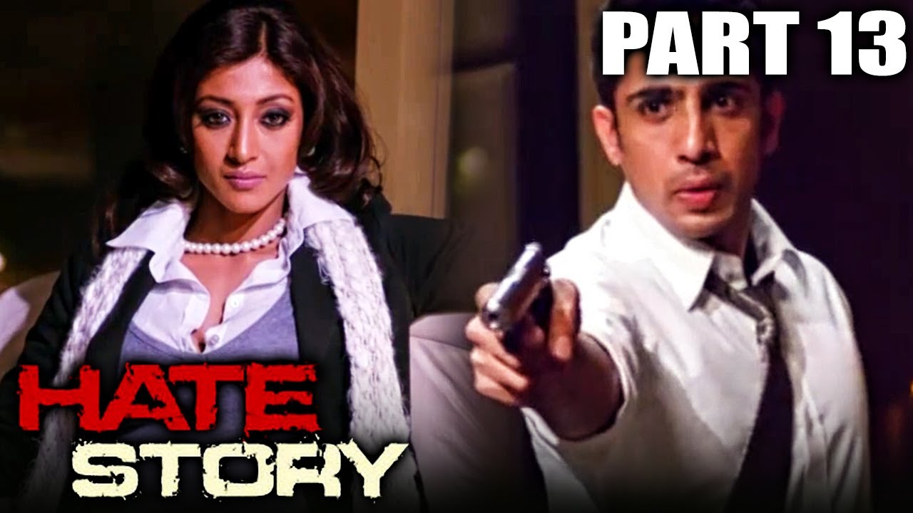 Hate Story (2012) Part - 13 l Bollywood Full Hindi Movie | Paoli Dam, Gulshan Devaiya, Joy Sengupta