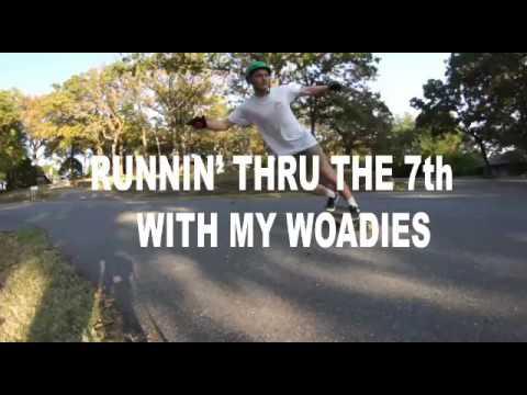 Runnin Thru The 7th With My Woadies
