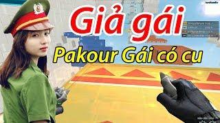 TROLL GAME CF: Giả Gái Trêu Các Thanh Niên Pakour : Anh Da Gia CF