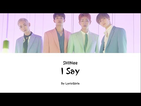 SHINee - I Say LYRIS L Han Rom Eng Ll LyricGirlx