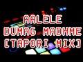 Aalele dumag madhme tapori mix mp3