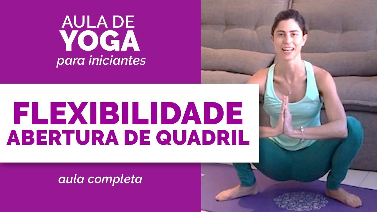 Aula de Yoga para Flexibilidade: ABERTURA DE QUADRIS   Iniciantes