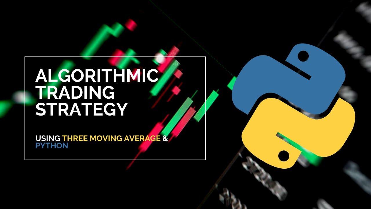 Algorithmic Trading Strategy Using Three Moving Averages & Python