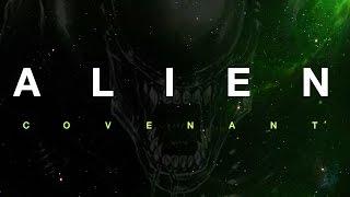 ALIEN COVENANT: News - Production Stills - Cast - Teaser Trailer Listed