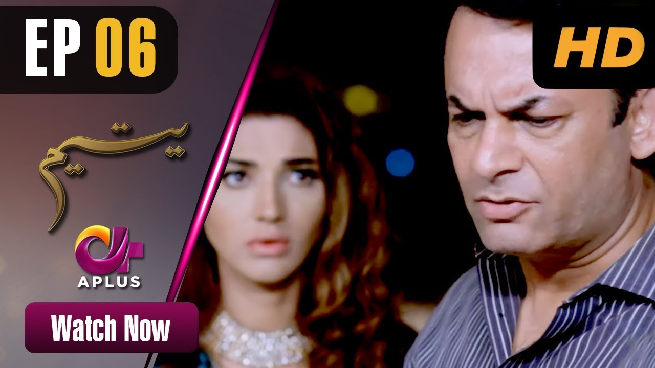 Download Yateem - Episode 6 | Aplus Dramas | Sana Fakhar, Noman Masood, Maira Khan | Pakistani Drama