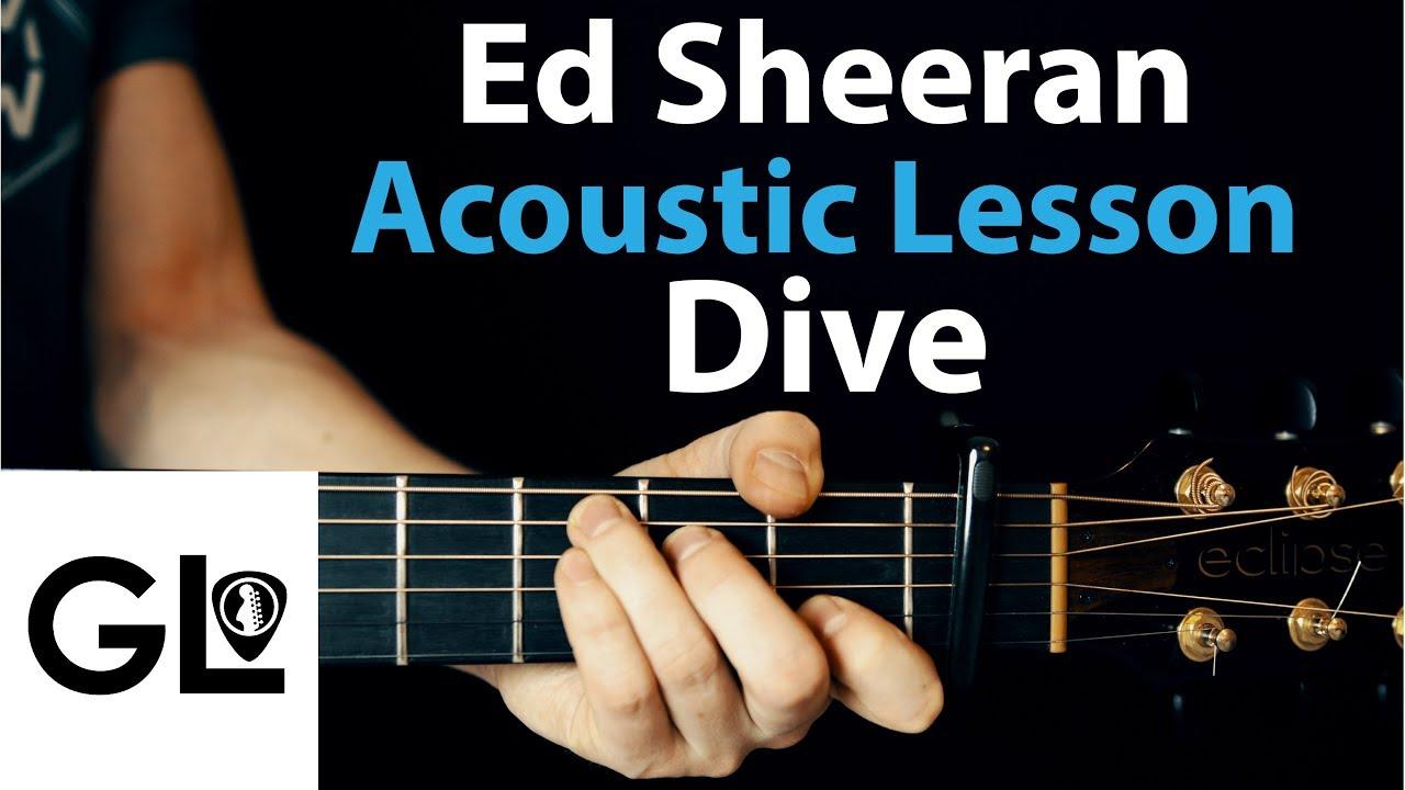 Dive ed sheeran the acoustic guitar lesson youtube - Ed sheeran dive chords ...