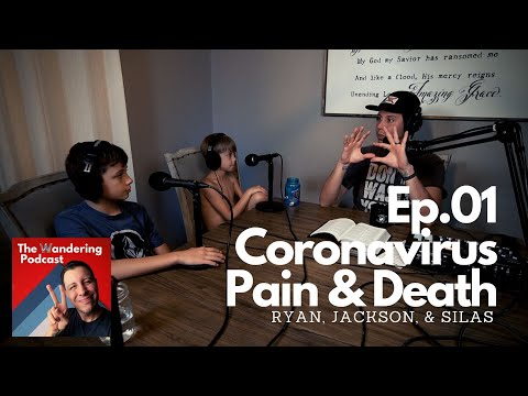 TWP - Coronavirus, Pain, Death, And New Podcasters Ep.01