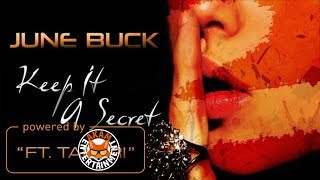 June Buck Ft. Tafari - Keep It A Secret - October 2017