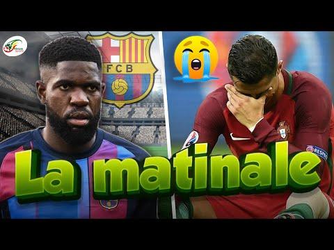 Triste journée pour Cristiano Ronaldo.. La grosse colère de Samuel Umtiti au Barça   MATINALE