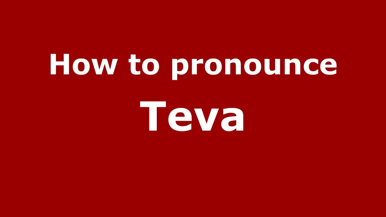 50126e10edd7 How to pronounce Teva (Macon