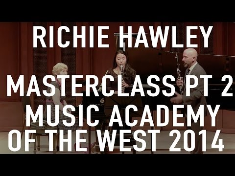 PART 2: Richie Hawley Masterclass, Music Academy of the West