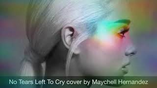 Maychell Hernandez - No Tears Left To Cry (cover)