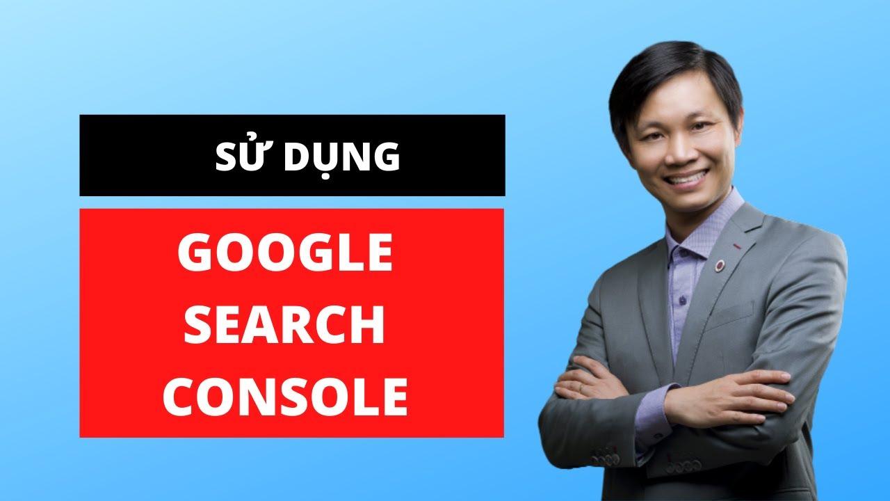 Sử dụng Google Search Console trong làm SEO (Mới nhất)