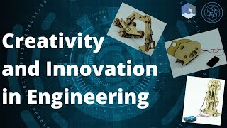 Creativity and Innovation in Engineering | 12th January 2021 | 4 to 5 PM