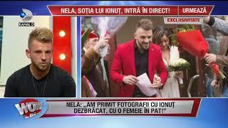 "WOWBIZ (02.07.2018) - Sotia lui Ionut socheaza: ""Am primit poze cu el in pat cu persoana"""