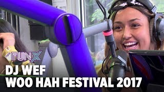 Woo Hah Festival 2017 -  DJ Wef