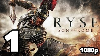 RYSE: Son of Rome Walkthrough PART 1 [1080p] Lets Play Gameplay TRUE-HD QUALITY