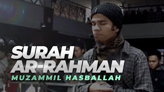 Video Muzammil Hasballah | Ar-Rahman FULL download MP3, 3GP, MP4, WEBM, AVI, FLV September 2018