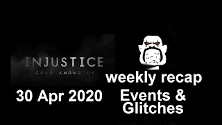 Injustice Mobile: 30 Apr 2020 Weekly Recap of Events and (Android) Glitches